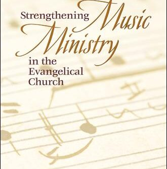 Strengthening Music Ministry in the Evangelical Church
